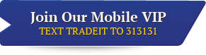 Join Our Mobile VIP Text tradeit to 313131